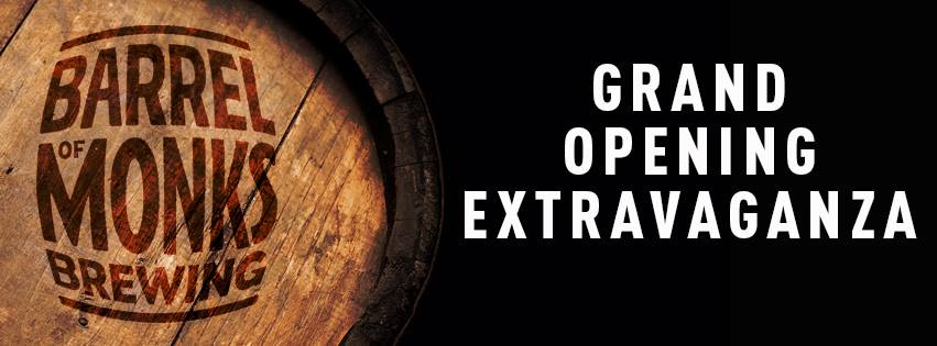 Barrel of Monks Grand Opening
